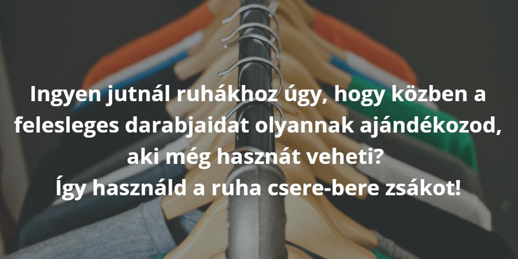 Ingyen jutnál ruhákhoz úgy, hogy közben a felesleges darabjaidat olyannak ajándékozod, aki még hasznát veheti? Így használd a ruha csere-bere zsákot!