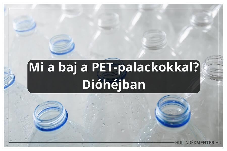 Mi a baj a PET-palackokkal? Dióhéjban