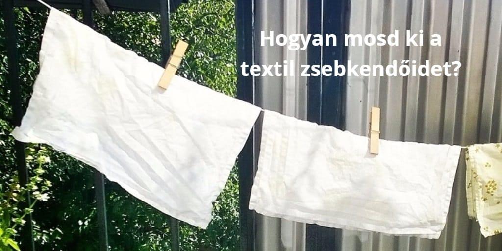 Így mosom ki a textil zsebkendőimet – lépésről lépésre útmutató, képekkel