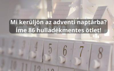 Adventi naptár 86 hulladékmentes ajándékötlettel kicsiknek és nagyoknak egyaránt
