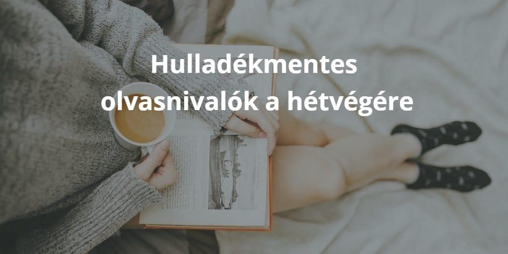 Hulladékmentes olvasnivalók a hétvégére
