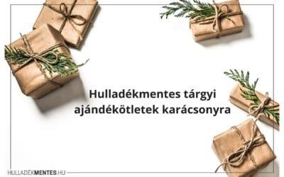 Hulladékmentes tárgyi ajándékötletek karácsonyra