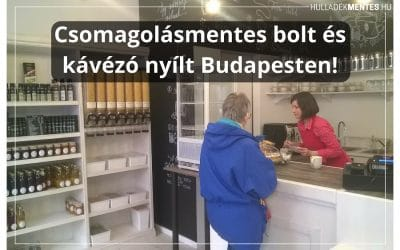 Csomagolásmentes bolt és kávézó nyílt Budapesten!