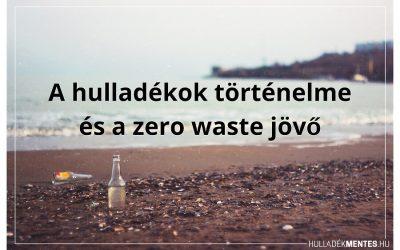 A hulladékok történelme és a zero waste jövő