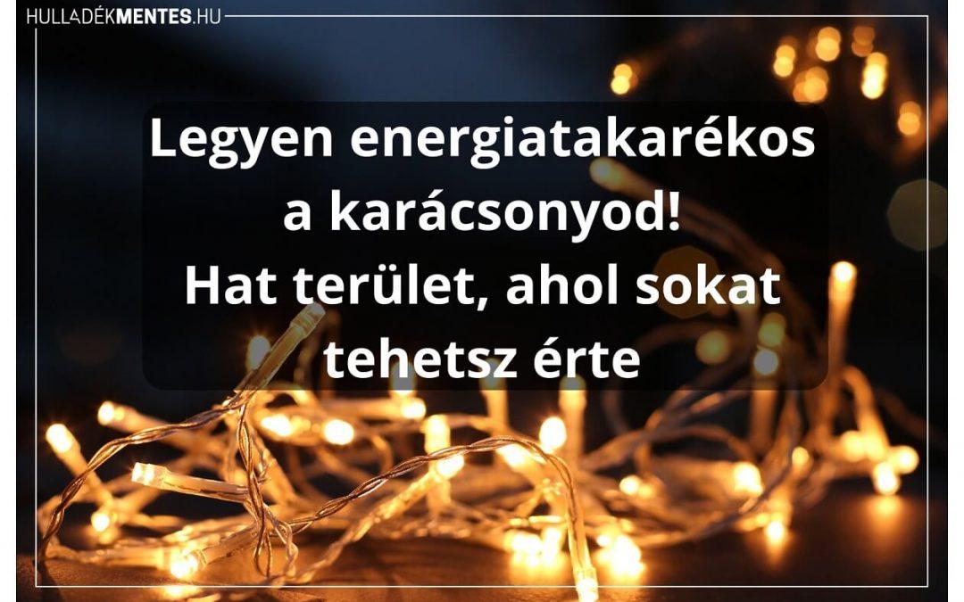 Legyen energiatakarékos a karácsonyod! 6 terület, ahol sokat tehetsz érte