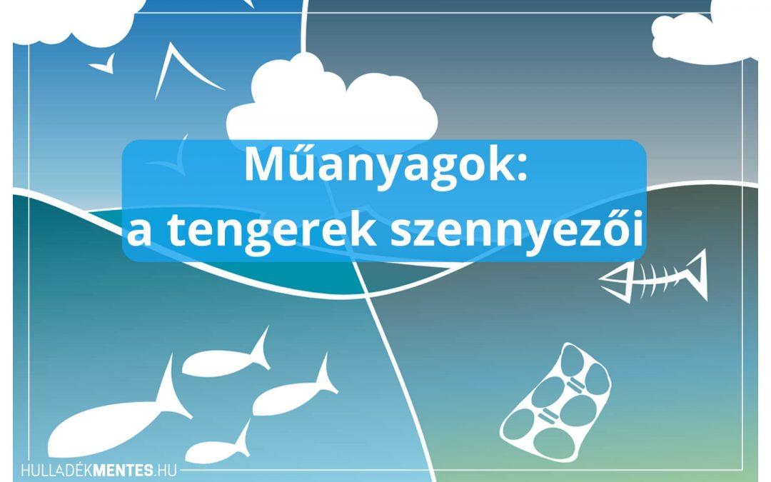 Műanyagok: a tengerek szennyezői