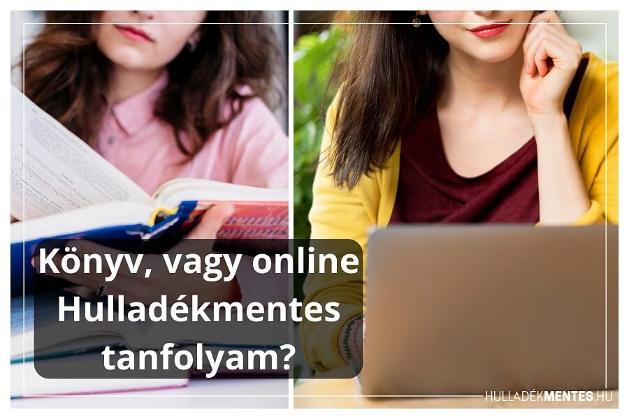 Mivel ad többet az online Hulladékmentes tanfolyam, mint ha elolvasok egy könyvet a témában?