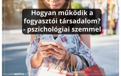 Hogyan működik a fogyasztói társadalom? – pszichológiai szemmel