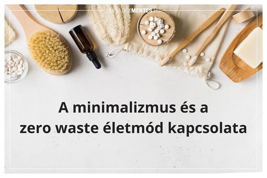 A minimalizmus és a zero waste életmód kapcsolata
