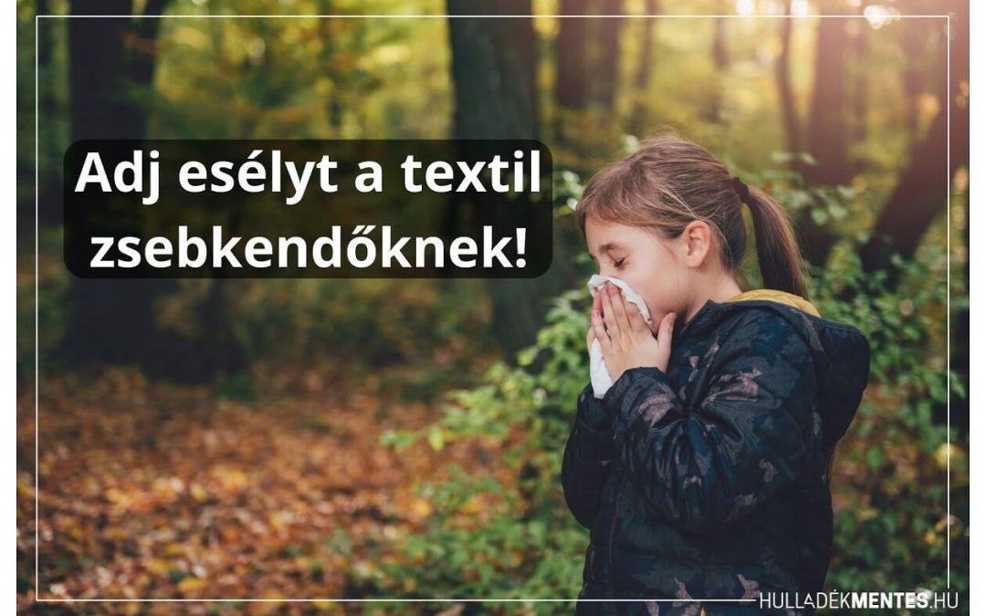 Adj esélyt a textil zsebkendőknek!